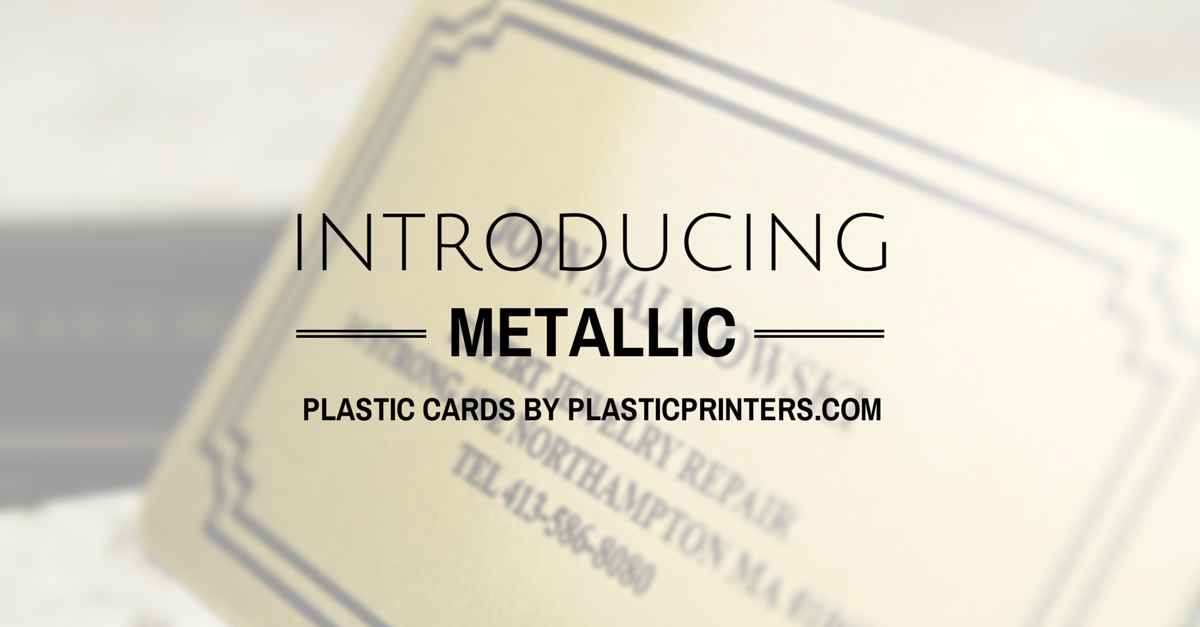 New Product - Metallic Plastic Cards