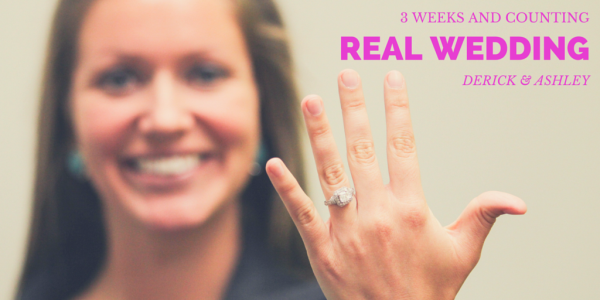 Real Wedding: Ashley is only 3 weeks away!