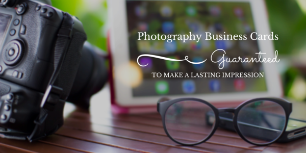 Photography Business Cards Guaranteed to Make a Lasting Impression